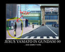 Demotivation: Jesus Yamato in Gundam 00
